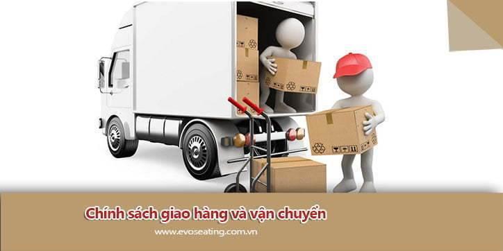 Chính sách giao hàng và vận chuyển hàng hóa tại nội thất EVOSEATING